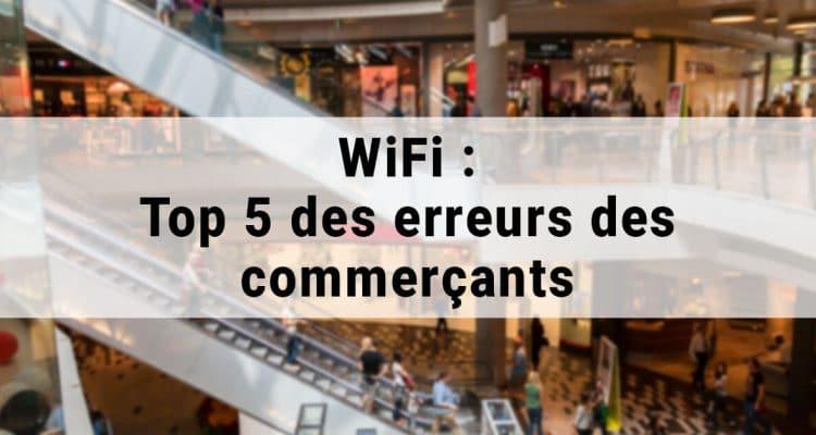 E-FORUM News - WiFi : Top 5 des erreurs des commerçants