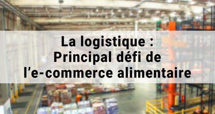 E-FORUM News - La logistique, principal défi de l'e-commerce alimentaire