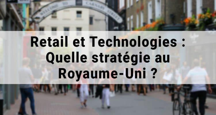 E-FORUM News - Retail et Technologies : Quelle stratégie au Royaume-Uni ?
