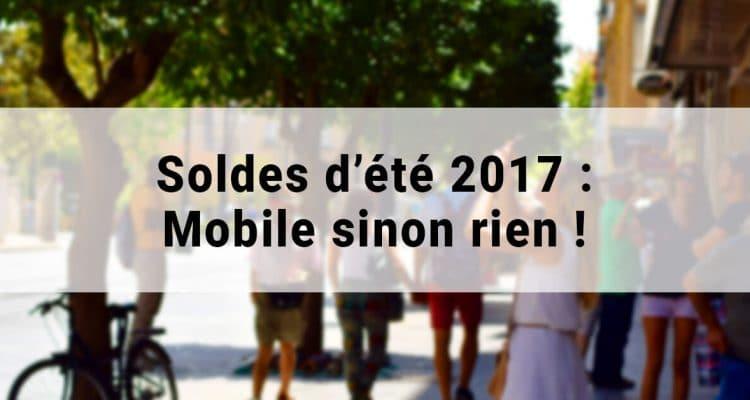 E-FORUM News - Soldes d'été 2017 : Mobile sinon rien !