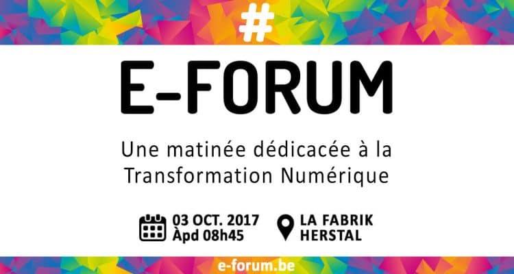 E-FORUM News - Le 03 octobre 2017 : Une matinée dédicacée à la Transformation Numérique