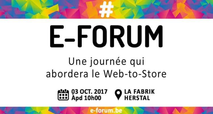 E-FORUM News - Le 03 octobre 2017 : Une journée qui abordera le Web-to-Store