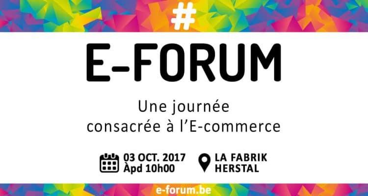 E-FORUM News - Le 03 octobre 2017 : Une journée consacrée à l'E-commerce