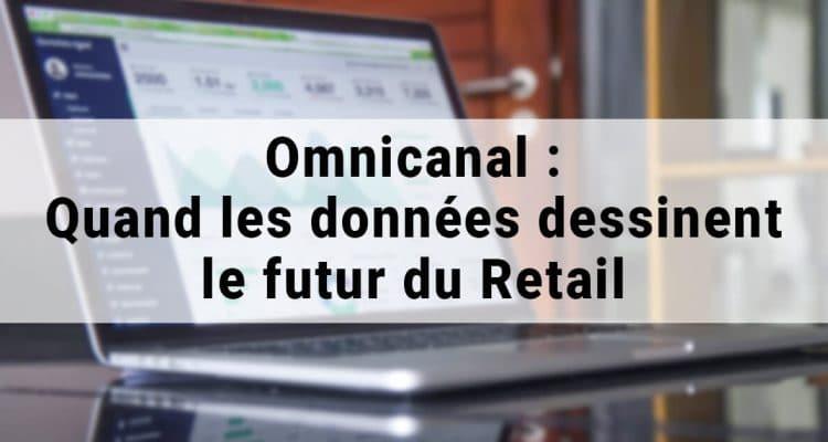 E-FORUM News - Omnicanal : Quand les données dessinent le futur du Retail